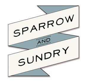 sparrow and sundry